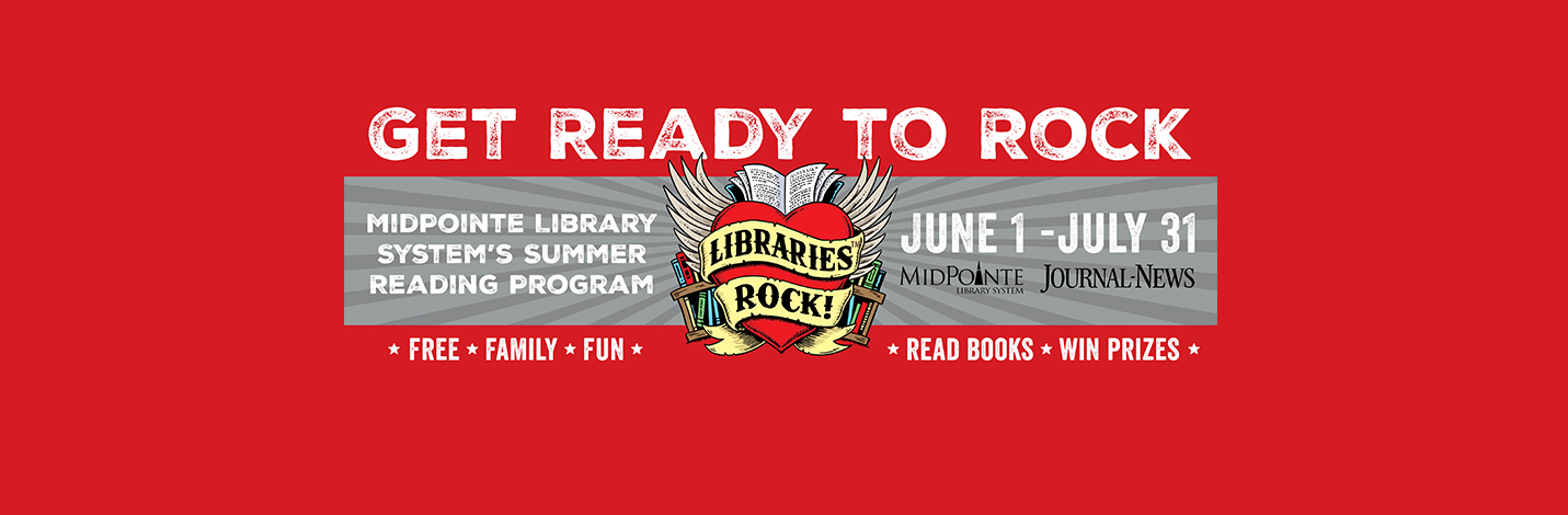 Get Ready to Rock! - Midpointe Library Systems Summer Reading Program